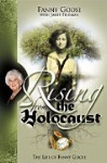 Rising From the Holocaust         by Fanny Goose