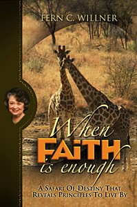 When Faith is Enough   by Fern C. Willner