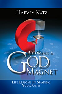 Becoming A God Magnet  by Harvey Katz