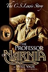 The Professor of Narnia - The C.S. Lewis Story by Will Vaus